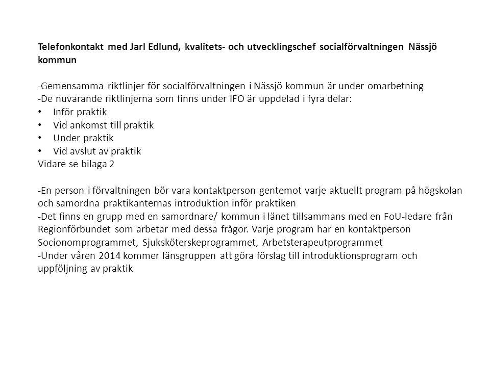 Telefonkontakt med Jarl Edlund, kvalitets- och utvecklingschef socialförvaltningen Nässjö kommun