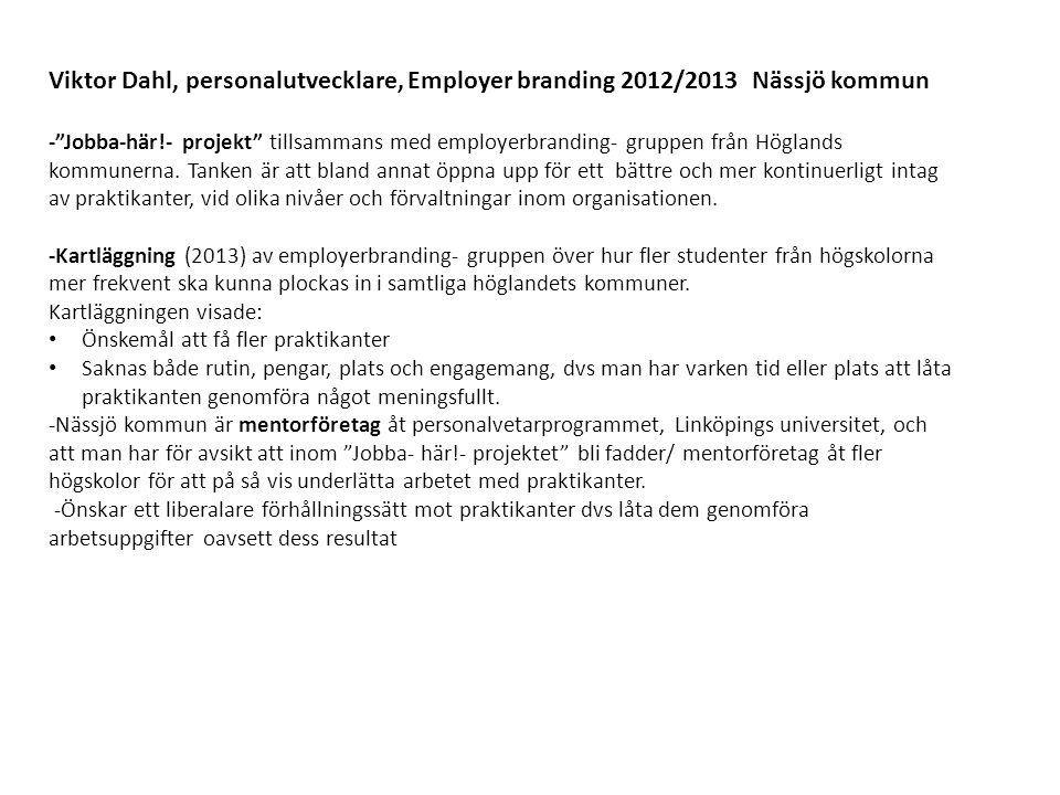 Viktor Dahl, personalutvecklare, Employer branding 2012/2013 Nässjö kommun