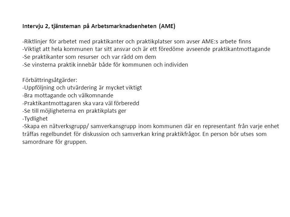 Intervju 2, tjänsteman på Arbetsmarknadsenheten (AME)