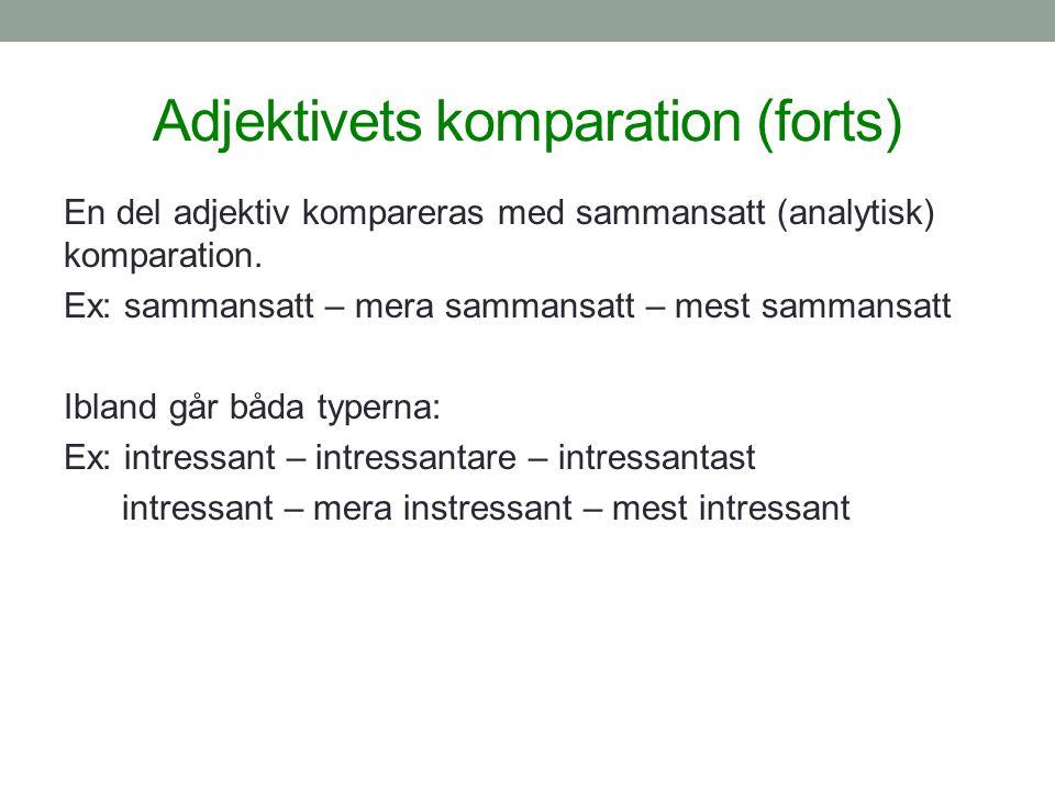 Adjektivets komparation (forts)