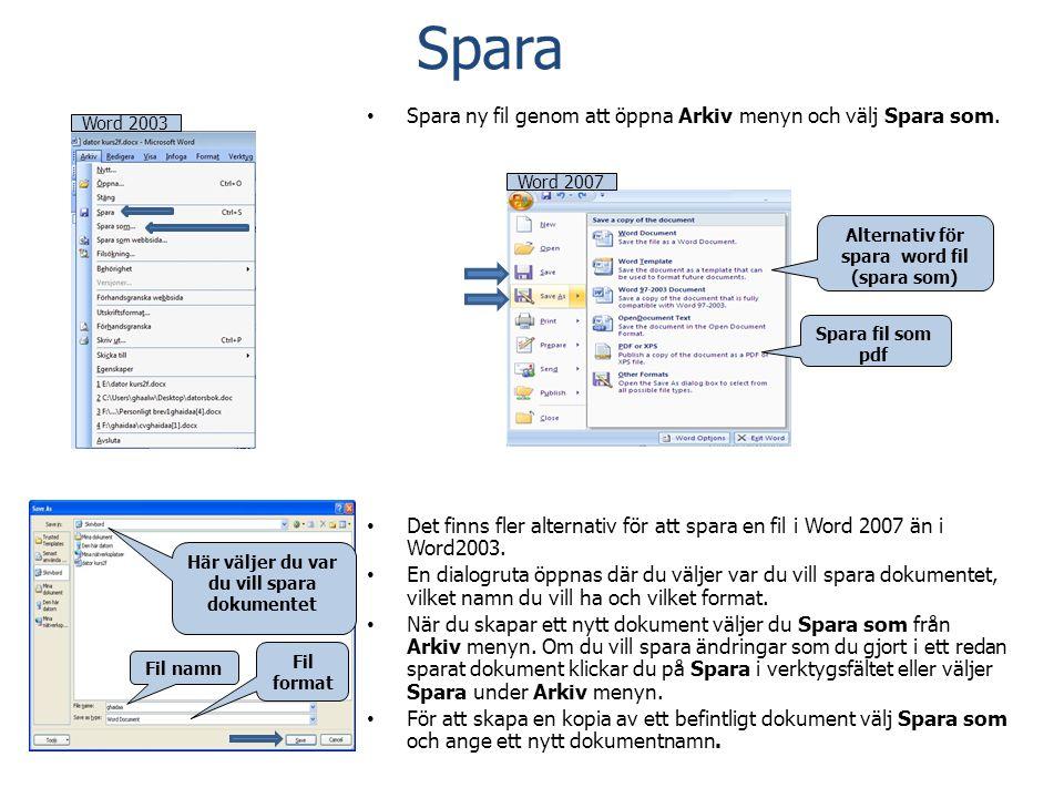 Spara Spara ny fil genom att öppna Arkiv menyn och välj Spara som.