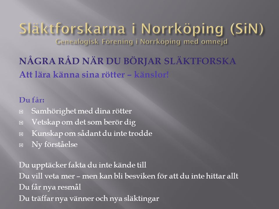 Släktforskarna i Norrköping (SiN) Genealogisk Förening i Norrköping med omnejd