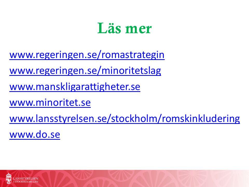 Läs mer www.regeringen.se/romastrategin
