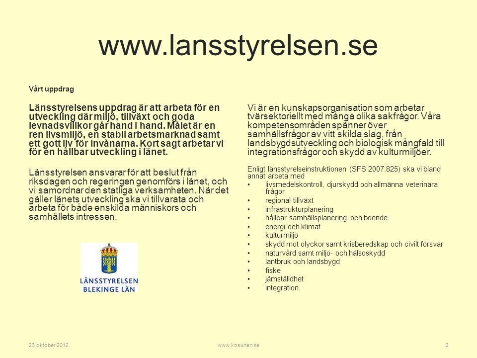 www.lansstyrelsen.se Vårt uppdrag.
