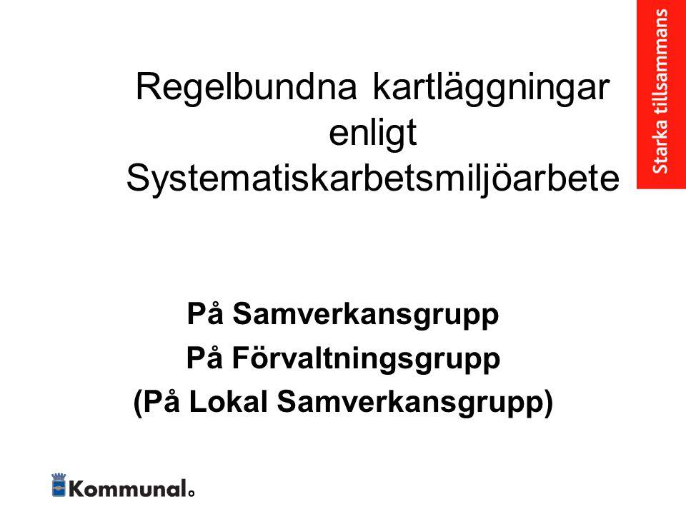 Regelbundna kartläggningar enligt Systematiskarbetsmiljöarbete