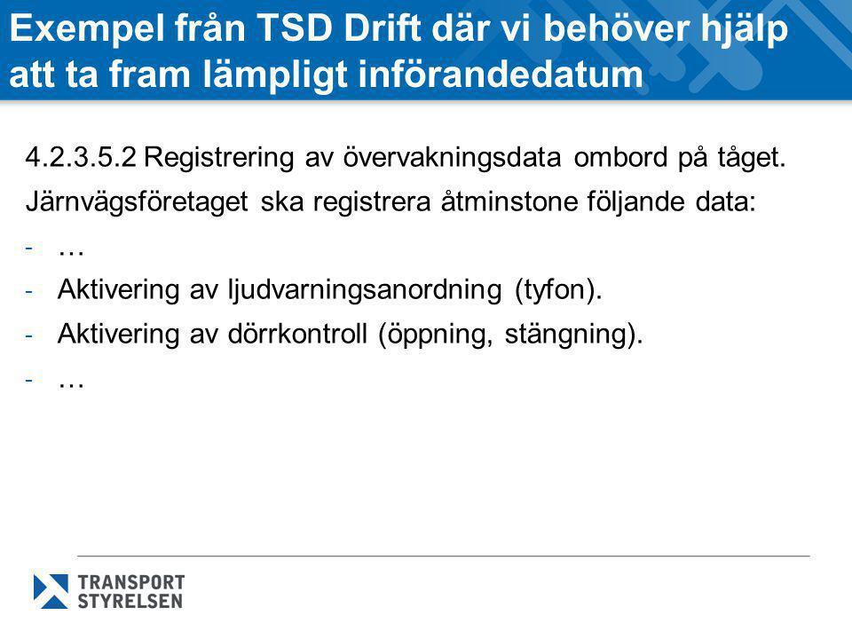 Exempel från TSD Drift där vi behöver hjälp att ta fram lämpligt införandedatum