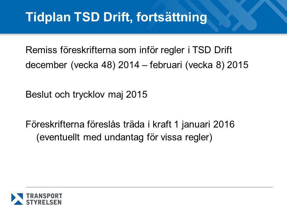 Tidplan TSD Drift, fortsättning