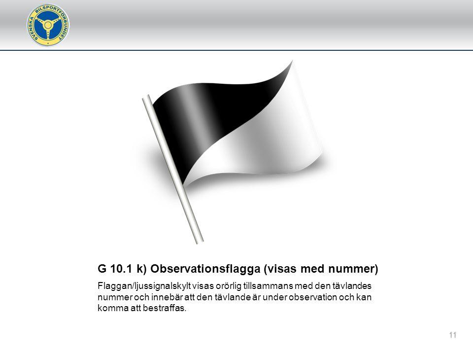 G 10.1 k) Observationsflagga (visas med nummer)