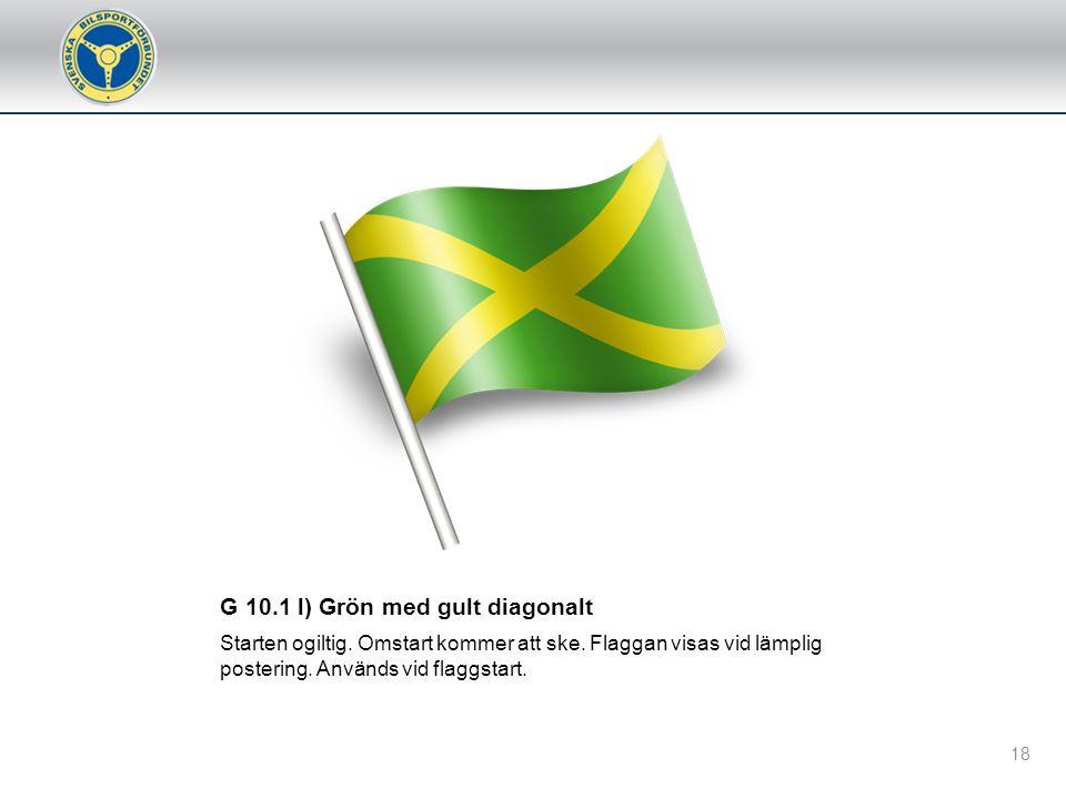 G 10.1 l) Grön med gult diagonalt