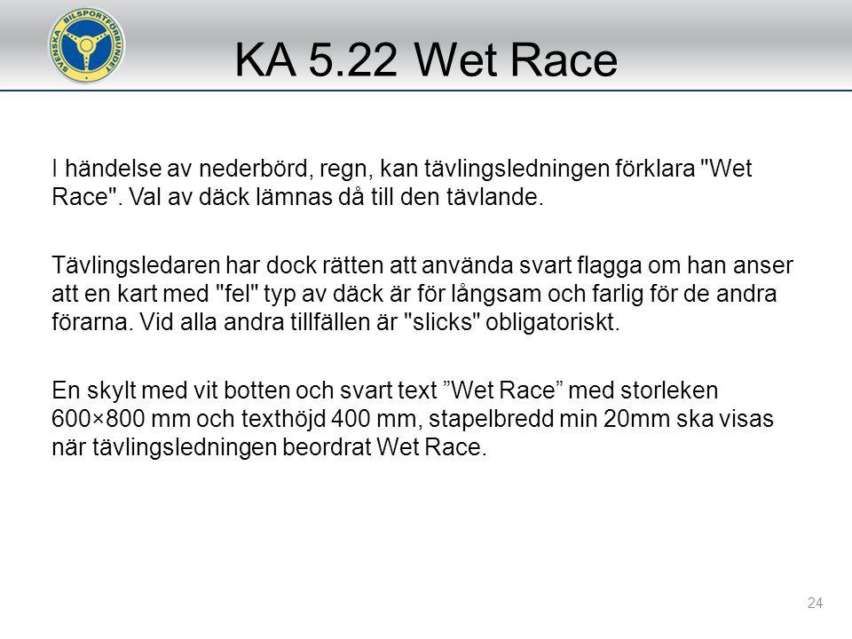 KA 5.22 Wet Race