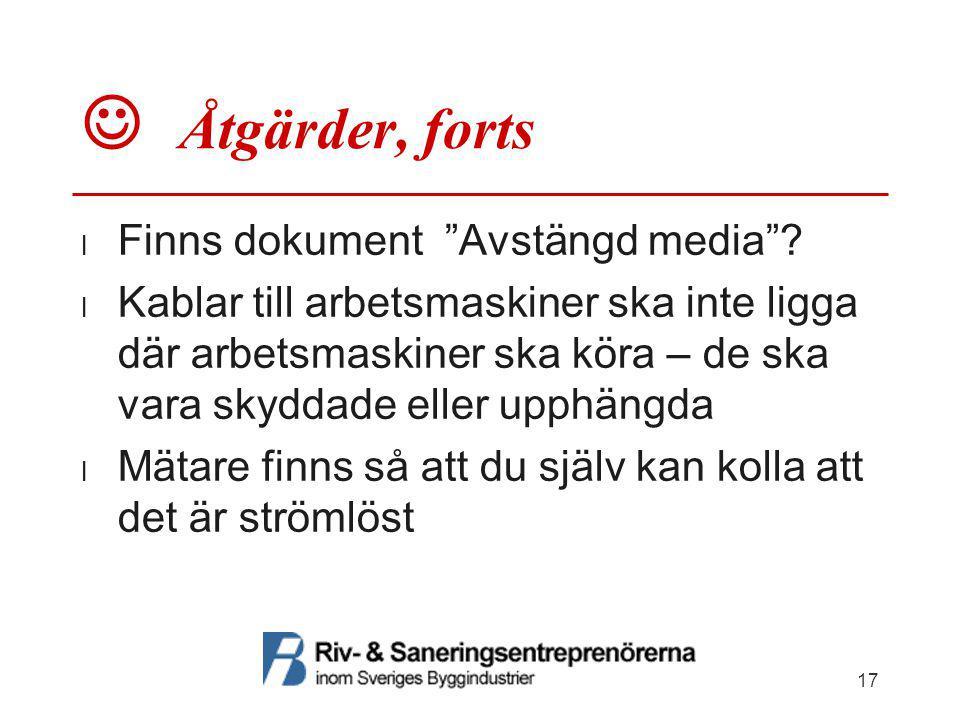  Åtgärder, forts Finns dokument Avstängd media