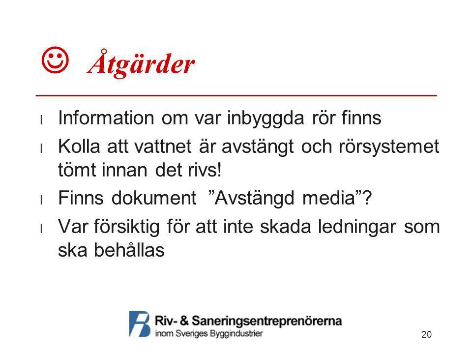  Åtgärder Information om var inbyggda rör finns