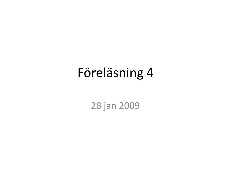 Föreläsning 4 28 jan 2009