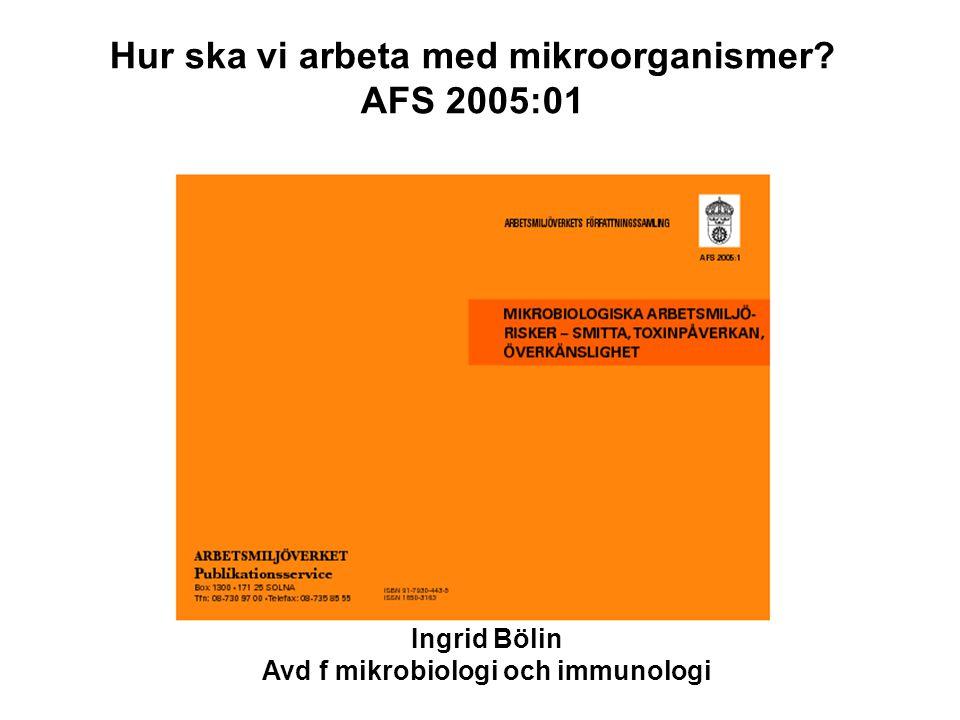 Hur ska vi arbeta med mikroorganismer AFS 2005:01