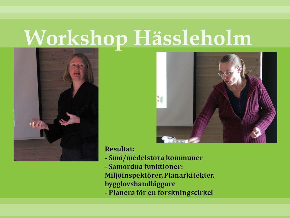 Workshop Hässleholm Resultat: - Små/medelstora kommuner