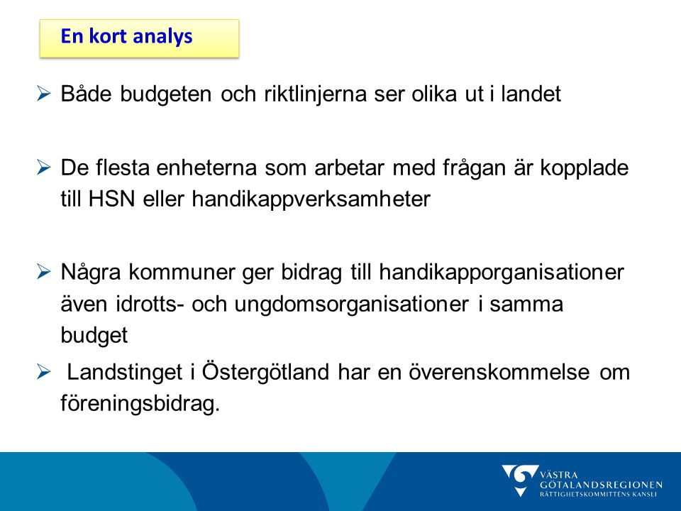 En kort analys Både budgeten och riktlinjerna ser olika ut i landet.