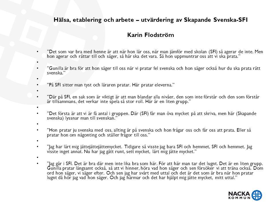 Hälsa, etablering och arbete – utvärdering av Skapande Svenska-SFI Karin Flodström