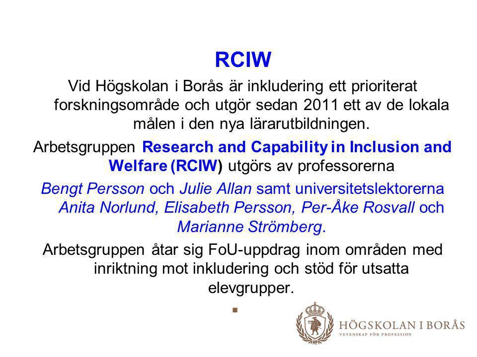 RCIW Vid Högskolan i Borås är inkludering ett prioriterat forskningsområde och utgör sedan 2011 ett av de lokala målen i den nya lärarutbildningen.