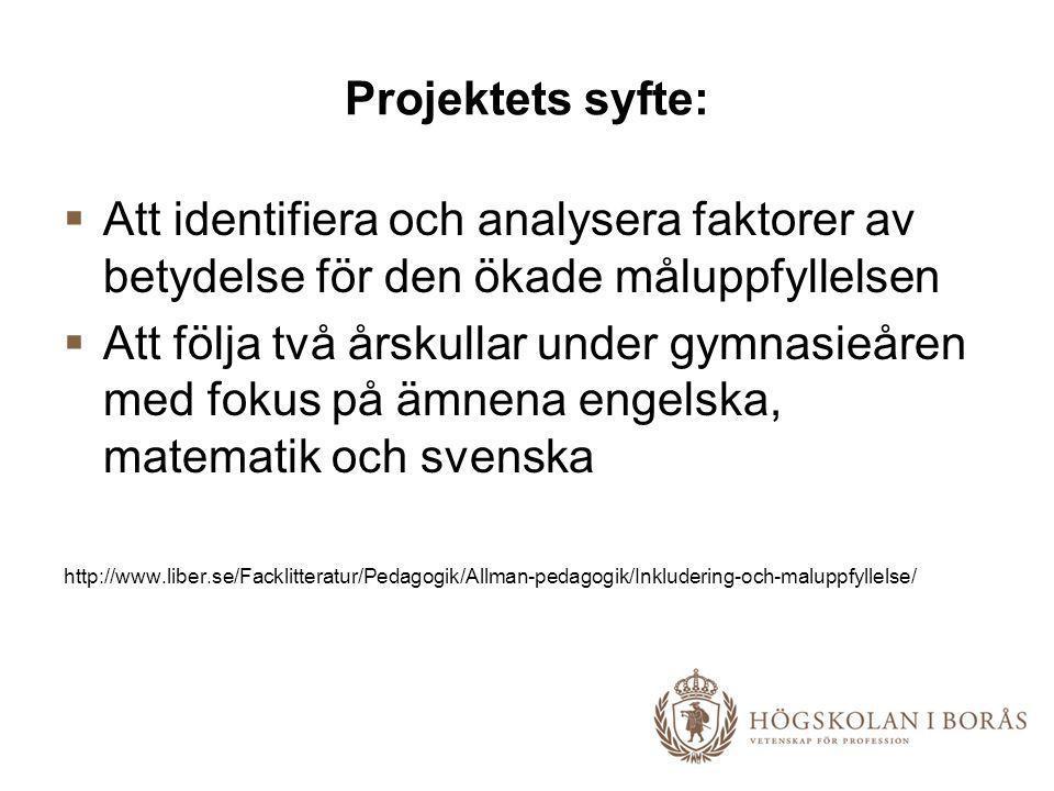 Projektets syfte: Att identifiera och analysera faktorer av betydelse för den ökade måluppfyllelsen.