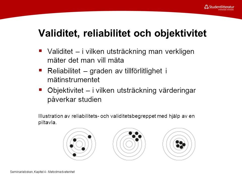 Validitet, reliabilitet och objektivitet