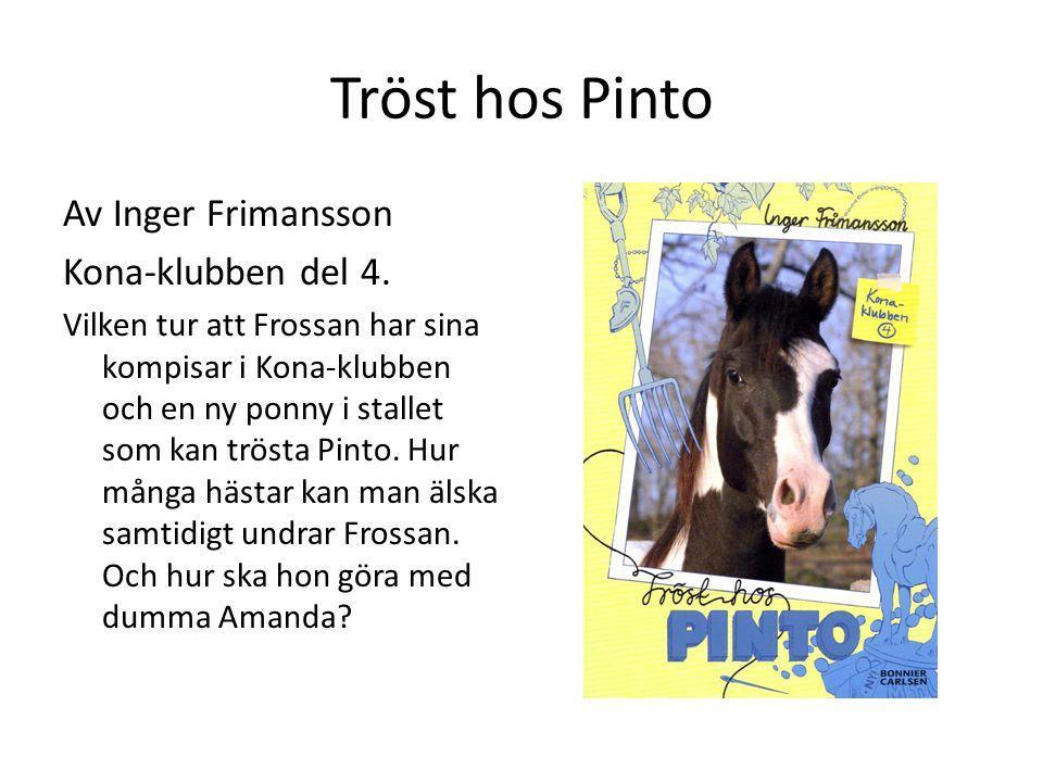 Tröst hos Pinto Av Inger Frimansson Kona-klubben del 4.