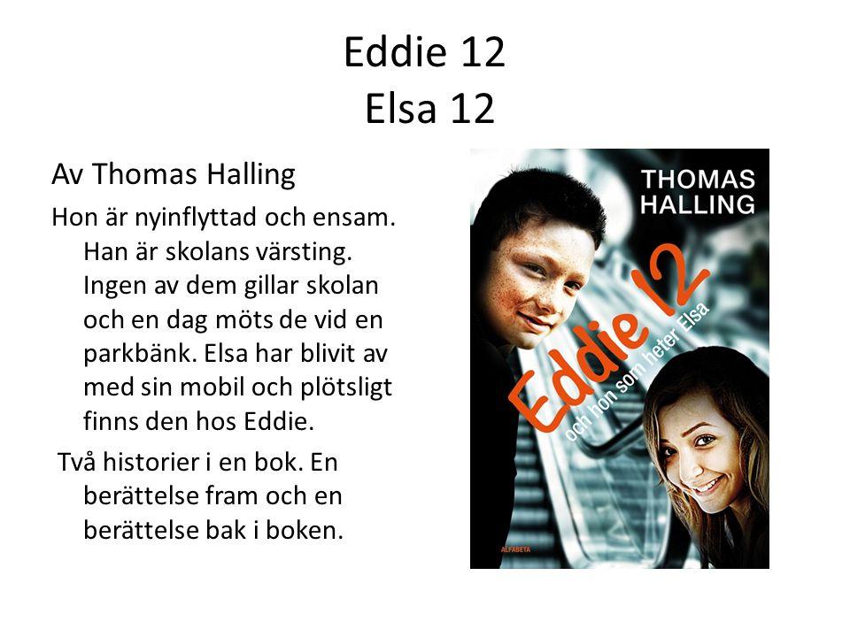 Eddie 12 Elsa 12 Av Thomas Halling