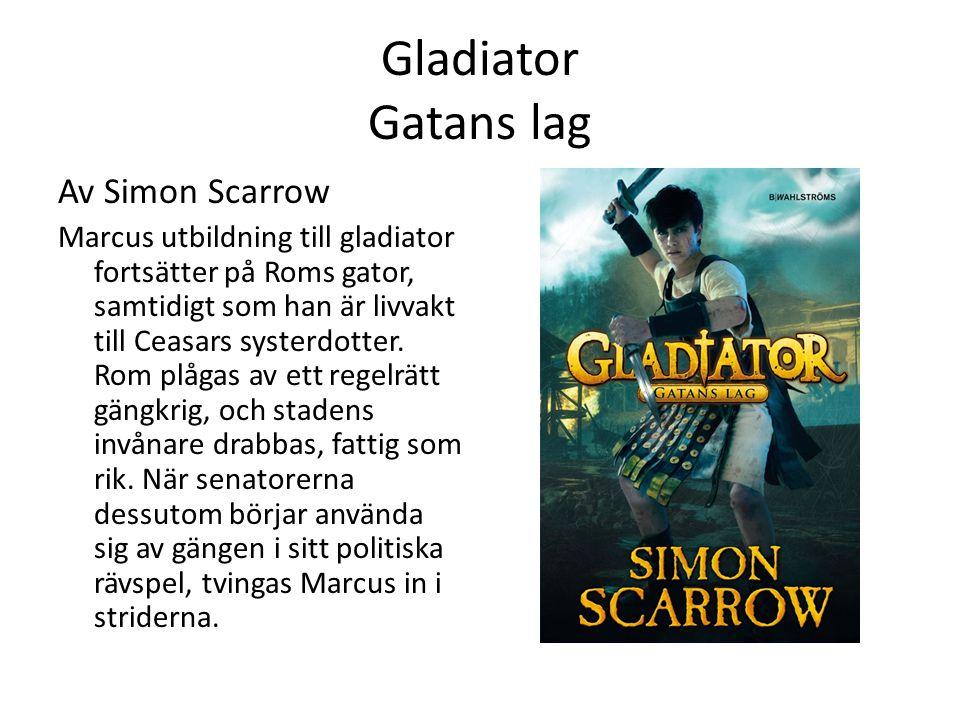 Gladiator Gatans lag Av Simon Scarrow