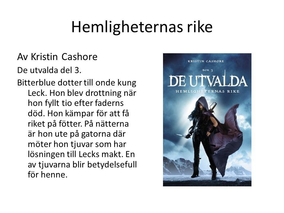 Hemligheternas rike Av Kristin Cashore De utvalda del 3.