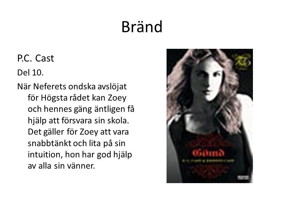 Bränd P.C. Cast. Del 10.