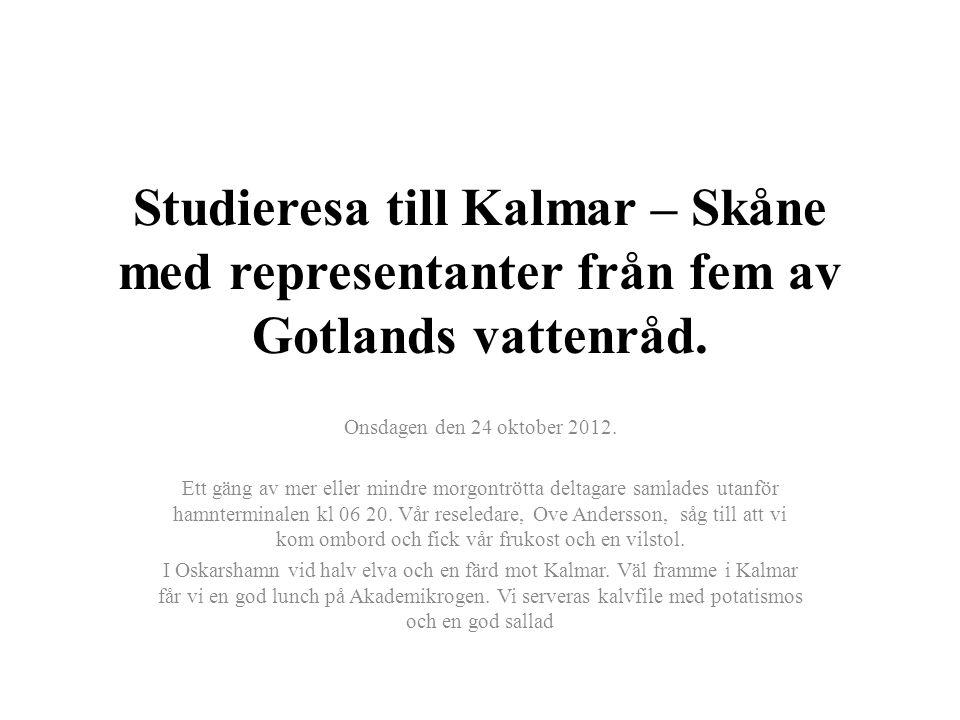 Studieresa till Kalmar – Skåne med representanter från fem av Gotlands vattenråd.