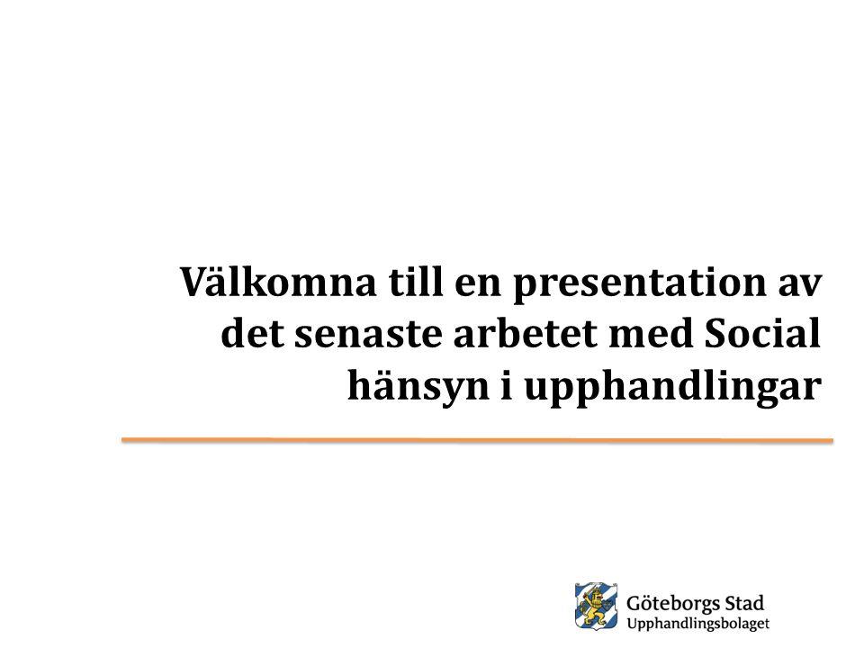 Välkomna till en presentation av det senaste arbetet med Social hänsyn i upphandlingar