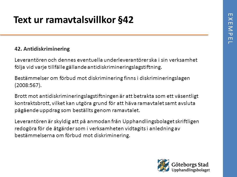 Text ur ramavtalsvillkor §42