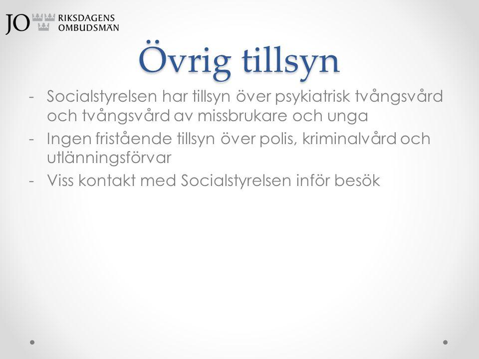 Övrig tillsyn Socialstyrelsen har tillsyn över psykiatrisk tvångsvård och tvångsvård av missbrukare och unga.