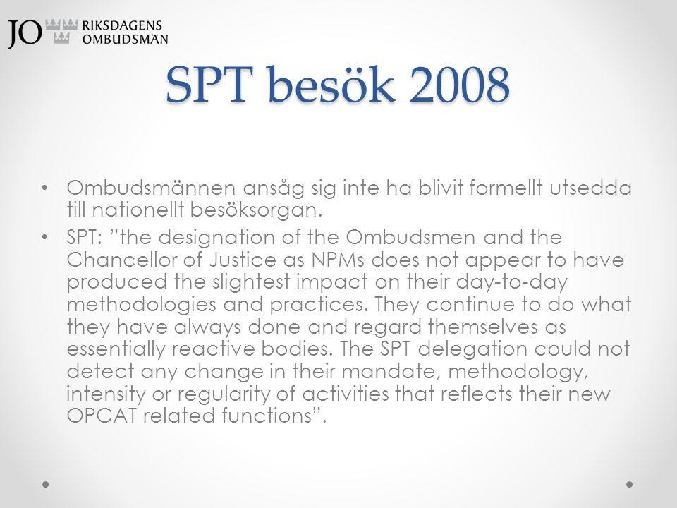 SPT besök 2008 Ombudsmännen ansåg sig inte ha blivit formellt utsedda till nationellt besöksorgan.