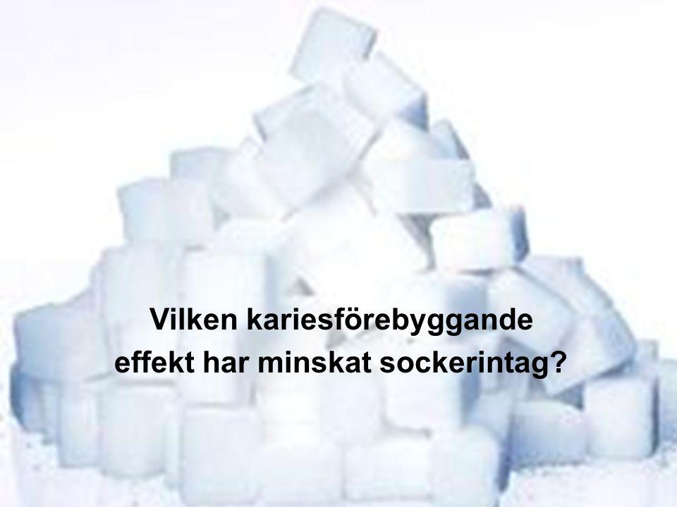 Vilken kariesförebyggande effekt har minskat sockerintag