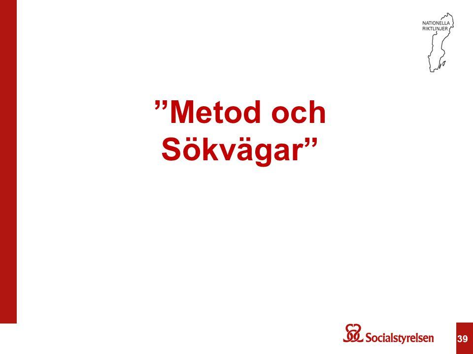 Metod och Sökvägar 39 39