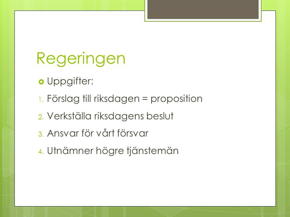 Regeringen Uppgifter: Förslag till riksdagen = proposition
