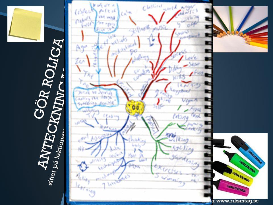 3. GÖR ROLIGA ANTECKNINGAR när du sitter på lektionerna eller hemma med boken. Egna funderingar i grönt.