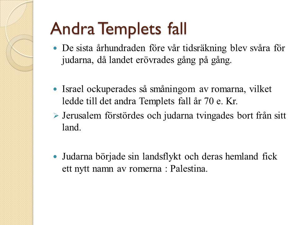 Andra Templets fall De sista århundraden före vår tidsräkning blev svåra för judarna, då landet erövrades gång på gång.