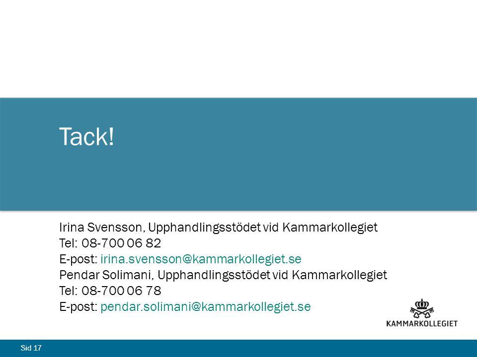 Tack! Irina Svensson, Upphandlingsstödet vid Kammarkollegiet Tel: 08-700 06 82. E-post: irina.svensson@kammarkollegiet.se.