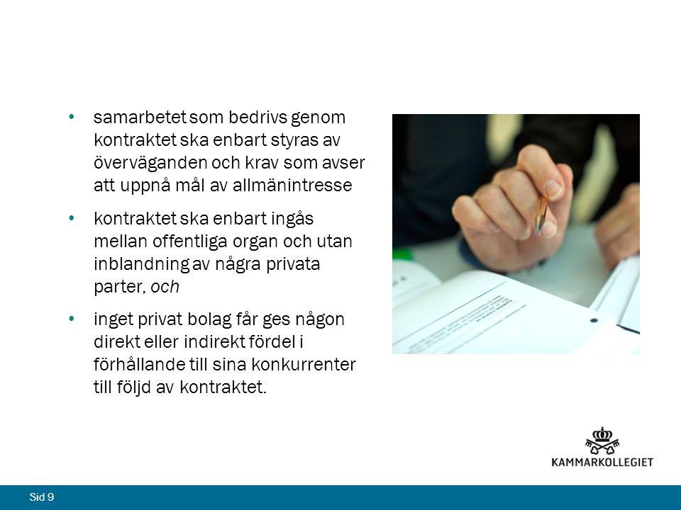 samarbetet som bedrivs genom kontraktet ska enbart styras av överväganden och krav som avser att uppnå mål av allmänintresse