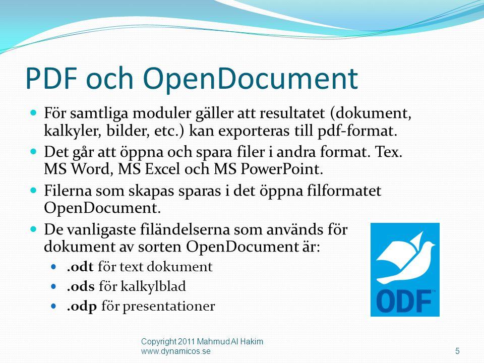 PDF och OpenDocument För samtliga moduler gäller att resultatet (dokument, kalkyler, bilder, etc.) kan exporteras till pdf-format.