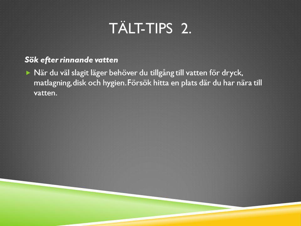 Tält-tips 2. Sök efter rinnande vatten