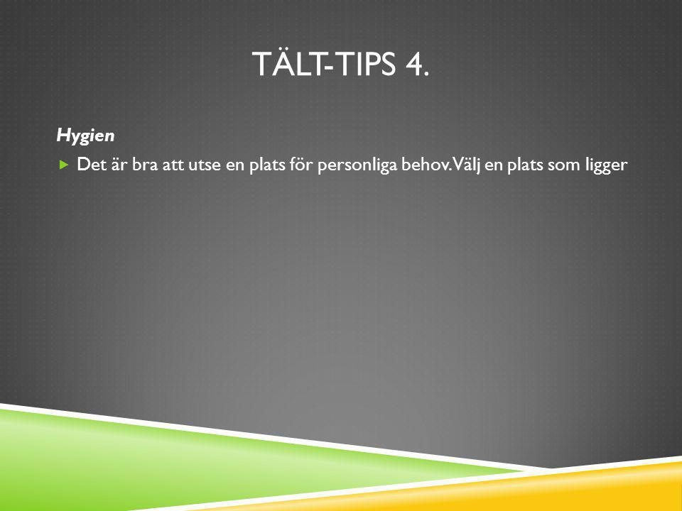 Tält-tips 4. Hygien