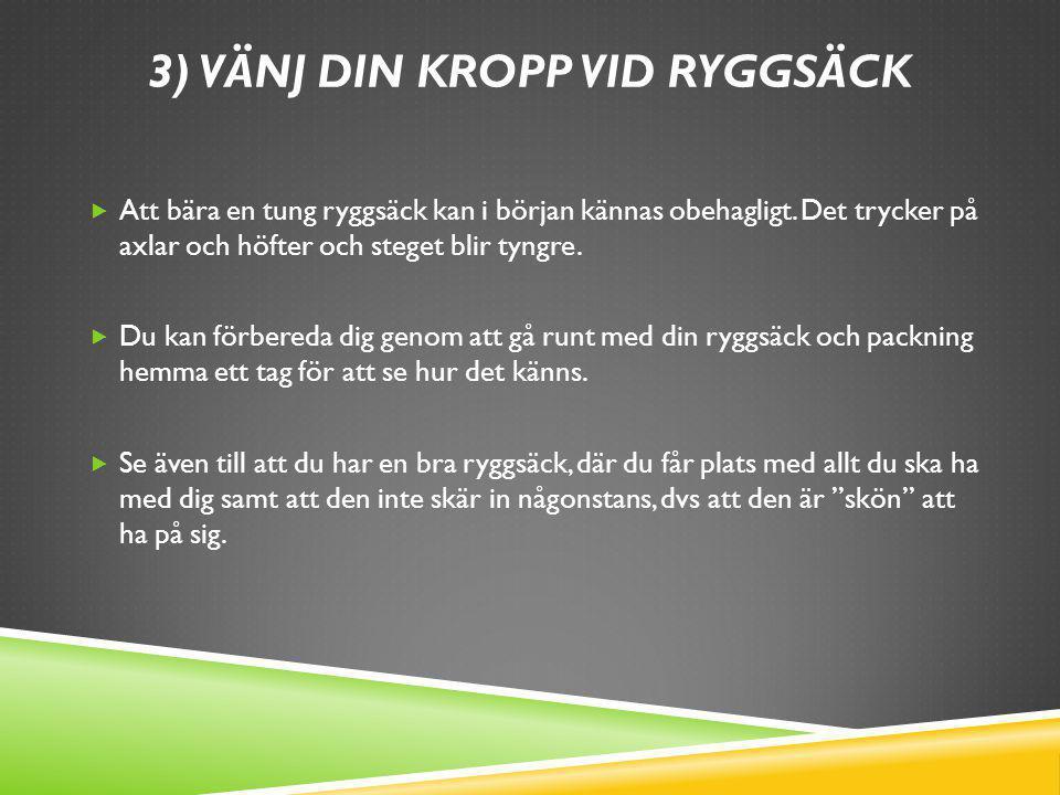 3) Vänj din kropp vid ryggsäck