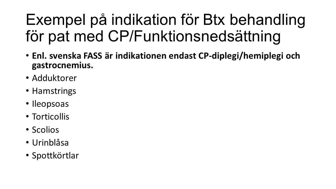 Exempel på indikation för Btx behandling för pat med CP/Funktionsnedsättning