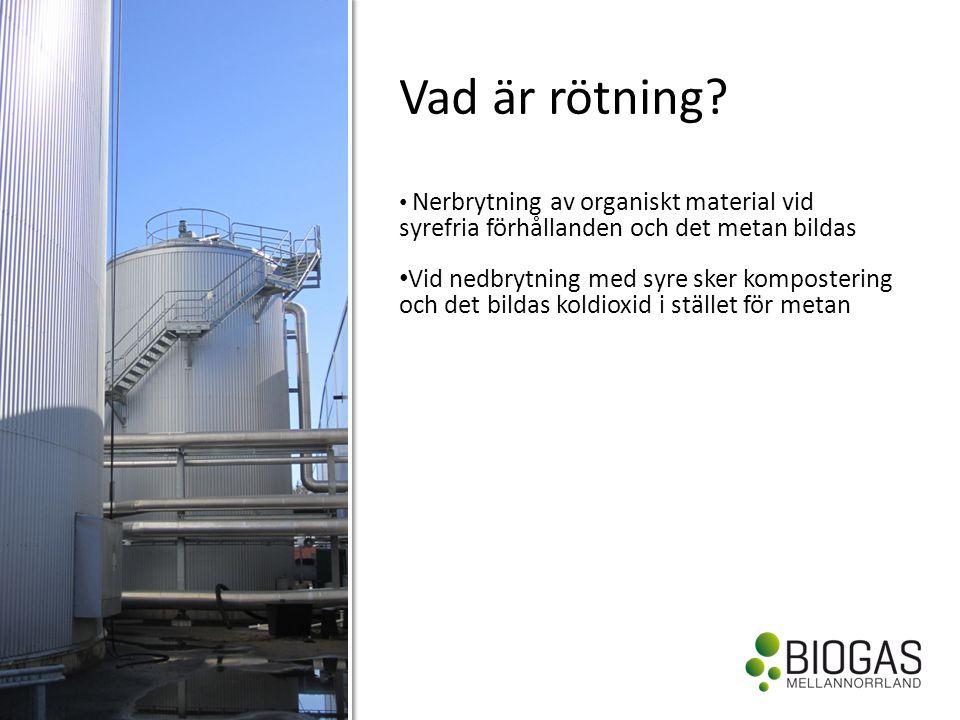 Vad är rötning Nerbrytning av organiskt material vid syrefria förhållanden och det metan bildas.