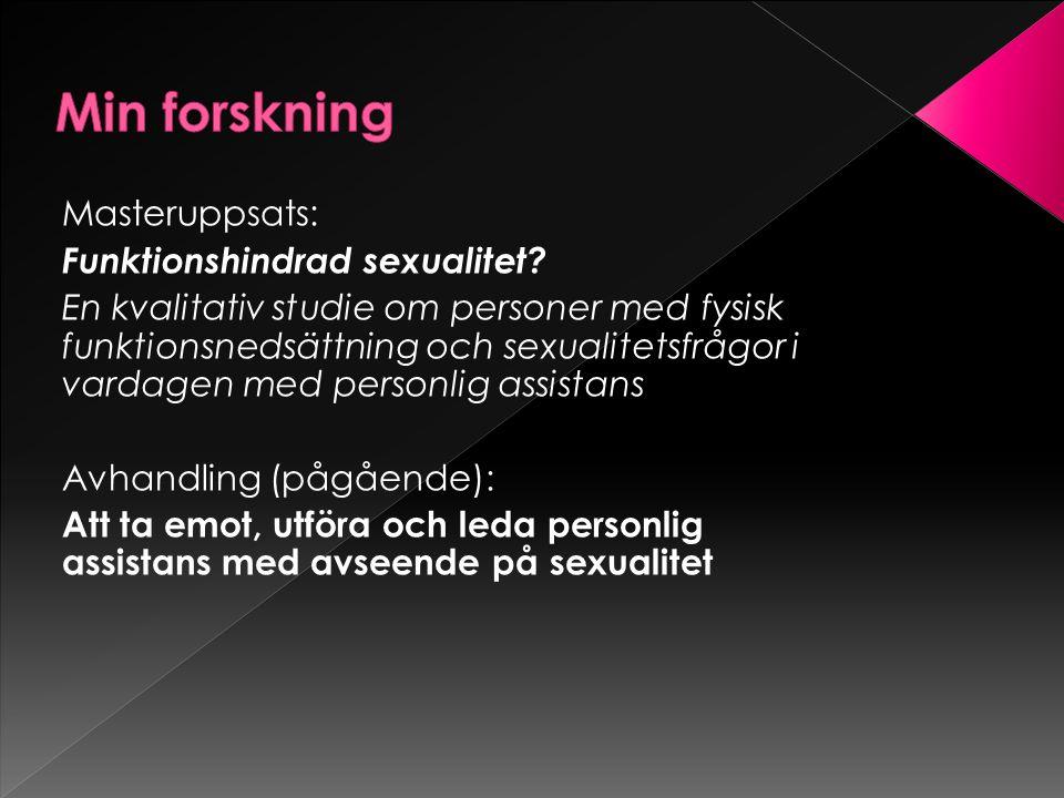 Min forskning Masteruppsats: Funktionshindrad sexualitet
