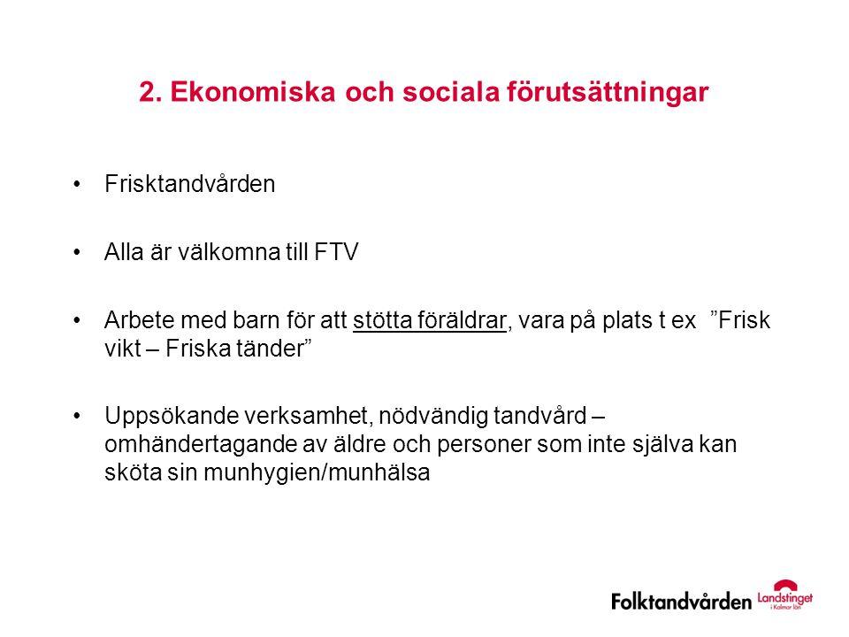 2. Ekonomiska och sociala förutsättningar