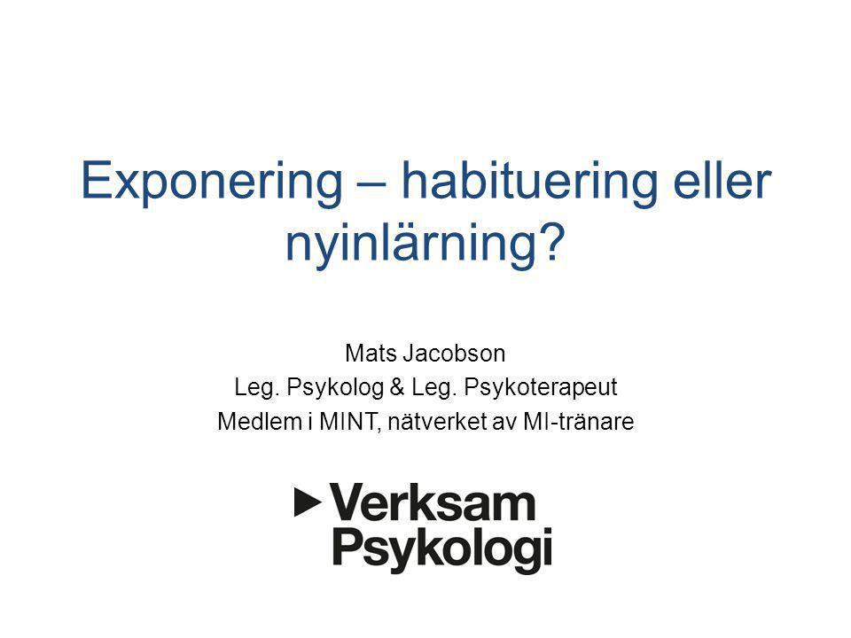 Exponering – habituering eller nyinlärning